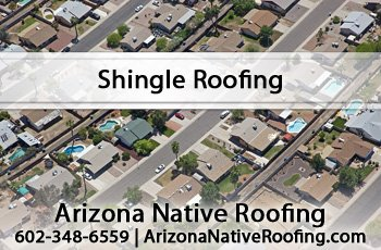 Shingle Roofs Arizona Native Roofing