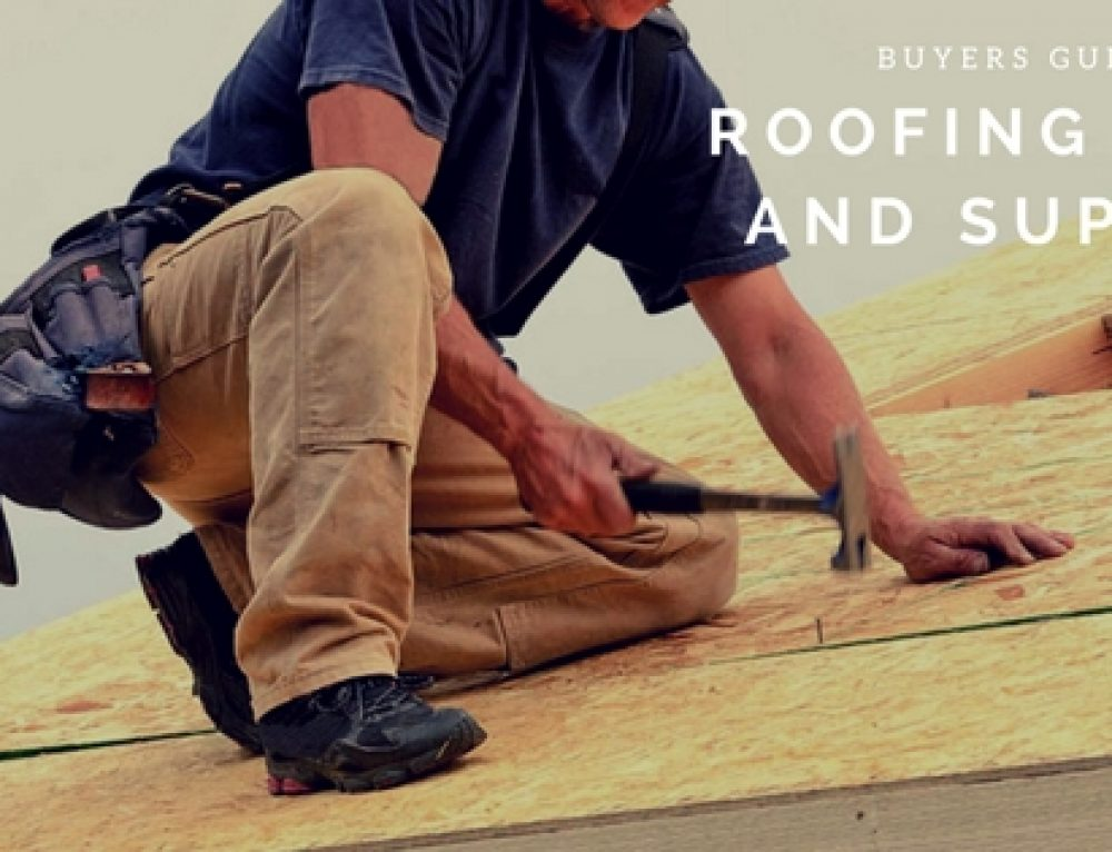 Buyers Guide To Roofing Tools & Supplies